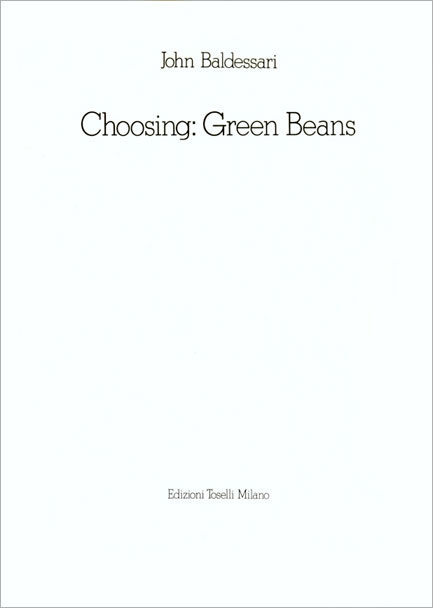 John BALDESSARI: Choosing: Green Beans. 1972
