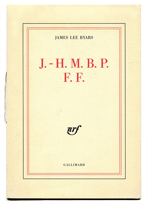James Lee BYARS: J.-H.M.B.P.F.F. (Jean-Hubert Martin Bought Perfect For France). 1989