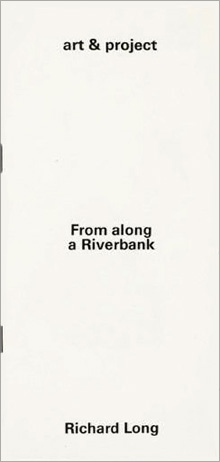 Richard LONG: From along a Riverbank. 1971 Artist's book
