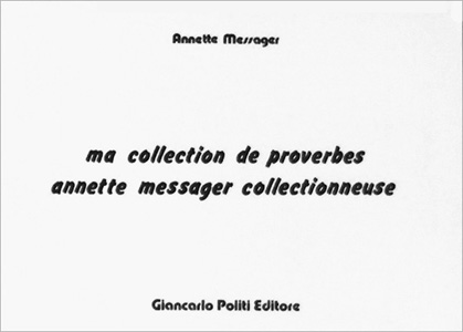 Annette MESSAGER: Ma collection de proverbes. (Annette Messager Collectionneuse). 1976