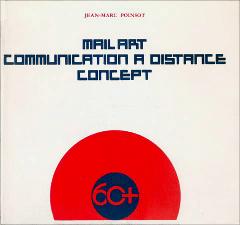 Jean-Marc POINSOT: Mail Art, Communication, A distance concept. 1971.