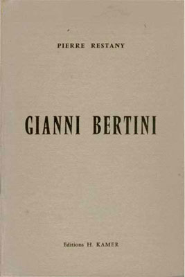 Pierre RESTANY: Gianni BERTINI. 1957.