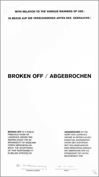 Lawrence WEINER: Broken Off. 1974